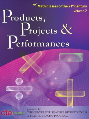 Products, Projects, And Performances For The 21st Century Math Classroom (book) $89.95